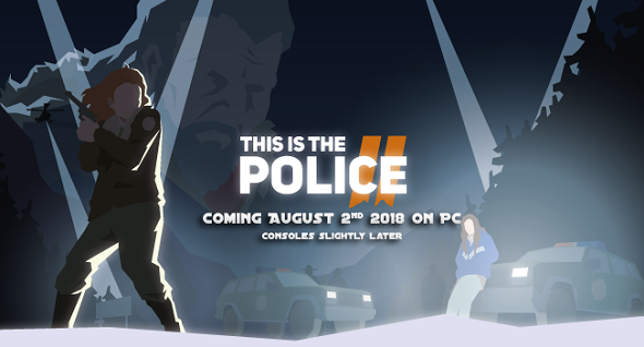 This Is the Police 2 – Planned to be released in August!