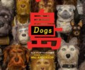 Isle of Dogs (Blu-ray) – Movie Review