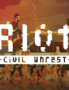 RIOT: Civil Unrest – Review