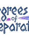 Degrees Of Separation – Launch trailer unveiled!