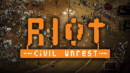 RIOT: Civil Unrest to launch in February