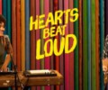 Hearts Beat Loud (DVD) – Movie Review