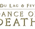 Dance of Death: Du Lac & Fey release date unveiled