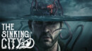 The Sinking City – Gameplay trailer released!