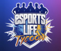 Esports Life Tycoon – Available soon!