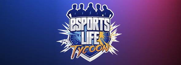 Esports Life Tycoon – Available soon!