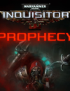 "Warhammer 40,000: Inquisitor – Prophecy's major 2.0 patch and standalone expansion ""Prophecy"" delayed"