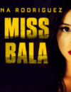 Miss Bala (DVD) – Movie Review