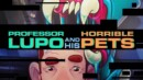 Professor Lupo and his horrible pets – Review