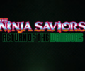 THE NINJA SAVIORS – Return of the Warriors – a reboot of a classic coming soon!
