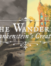 The Wanderer: Frankenstein's Creature – Review