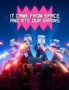 The enhanced edition of It Came From Space and Ate Our Brains launches today