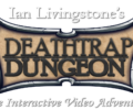 Deathtrap Dungeon, Interactive Video Adventure