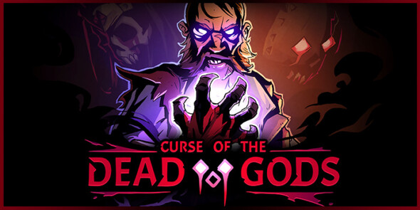 Curse of the Dead Gods celebrates Early Access launch