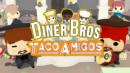 Diner Bros: Taco Amigos DLC – Review