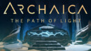Archaica: The Path Of Light – Review