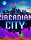 Circadian City coming to Steam Early Access