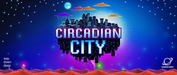Circadian City coming to Early Access today