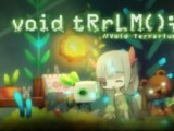 void tRrLM(); //Void Terrarium – Review