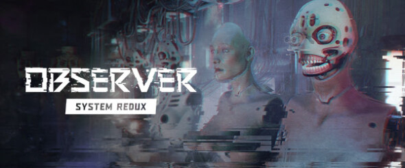 Observer: System Redux announced as Xbox Series X and PlayStation 5 launch title