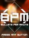BPM: Bullets per Minute – Review