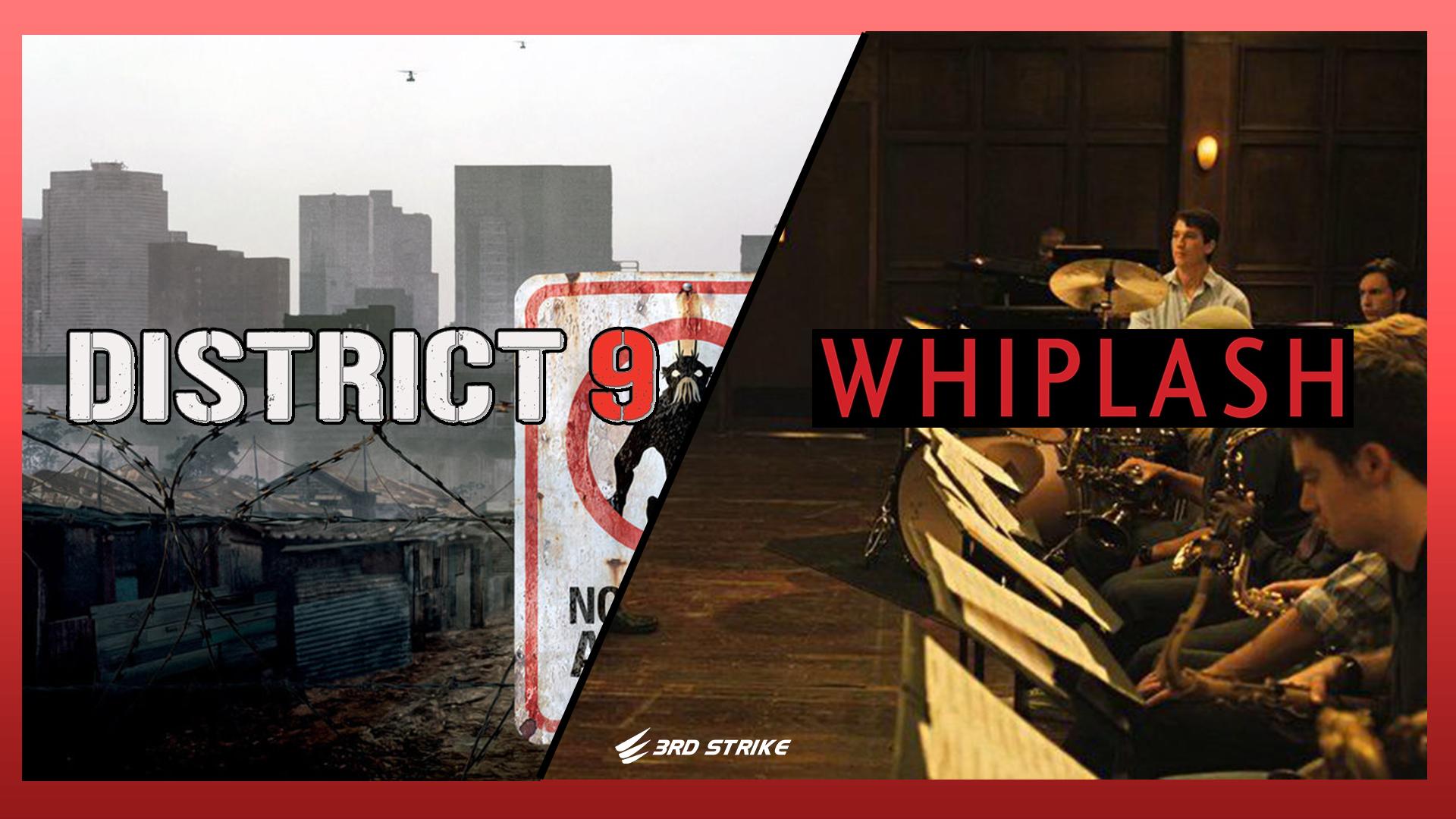 3rd Strike Com District 9 2009 And Whiplash 2014 4k Uhd Movie Reviews