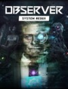 Observer: System Redux – Coming soon to PS4 & Xbox One!