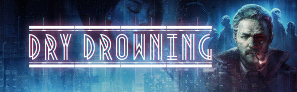 Investigative Thriller Dry Drowning Opens New Case on Nintendo Switch