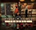 First Class Trouble – Preview