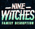 Nine Witches: Family Disruption – Review