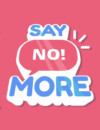 """We're saying """"No!"""" to 2020! – """"Say No! More"""" launching in 2021"""