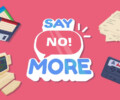 "We're saying ""No!"" to 2020! – ""Say No! More"" launching in 2021"