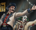 The Amazing American Circus almost made its Kickstarter goal, and you can still get in