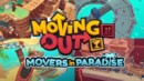 Moving Out – Movers in Paradise DLC – Review