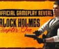 Gameplay trailer revealed for Sherlock Holmes Chapter One
