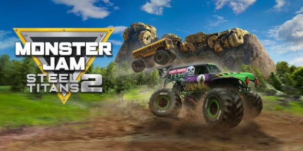 Monster Jam Steel Titans 2 Back-Flips onto Nintendo Switch, PlayStation 4, Xbox One, PC, and Stadia Today!