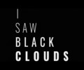 I Saw Black Clouds – Review