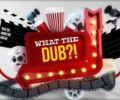 What The Dub?! – Review