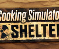 Cooking_Simulator_Shelter_01
