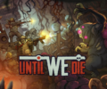 Side-Scrolling Strategy Game 'Until We Die' Launching This Year on Steam
