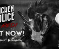 Chicken Police Paint it Red! Out Now on Mobile