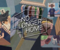 No Longer Home now available for PC