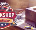 Workshop Simulator launching next month