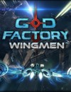 GoD Factory: Wingmen – Preview
