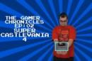The Gamer Chronicles Ep:02 Super Castlevania 4!