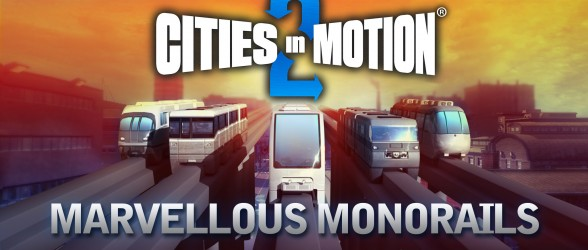 Cities in Motion 2: Marvellous Monorail Expansion