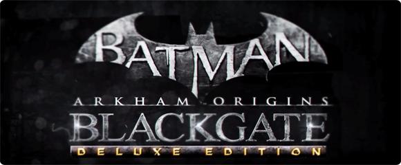 Arkham Origins: Blackgate Deluxe Edition