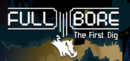Full Bore – Preview