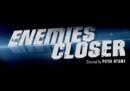 Enemies Closer – Movie Review