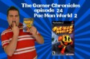 The Gamer Chronicles Ep:24 Pac-Man World 2!